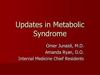 Updates in Metabolic Syndrome