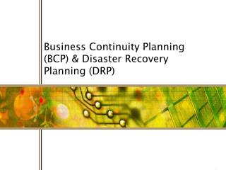 Business Continuity Planning (BCP) & Disaster Recovery Planning (DRP)