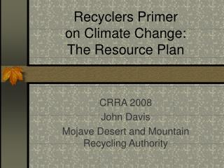 Recyclers Primer  on Climate Change: The Resource Plan