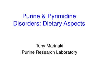 Purine  Pyrimidine Disorders: Dietary Aspects