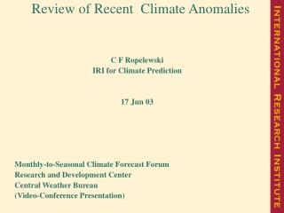 Review of Recent  Climate Anomalies C F Ropelewski IRI for Climate Prediction 17 Jun 03