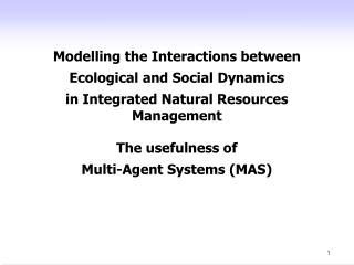 Modelling the Interactions between  Ecological and Social Dynamics