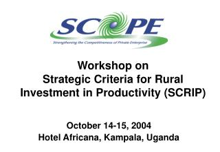 Workshop on Strategic Criteria for Rural Investment in Productivity (SCRIP)