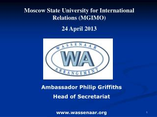 Ambassador Philip Griffiths Head of Secretariat wassenaar