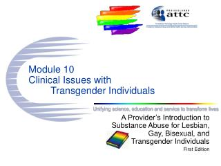 Module 10 Clinical Issues with  	Transgender Individuals
