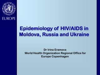 Epidemiology of HIV/AIDS in Moldova, Russia and Ukraine