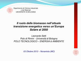 Dipartimento di Chimica Industriale e dei Materiali UNIVERSITA' DI BOLOGNA
