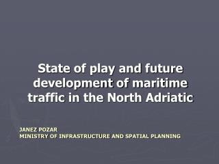 Janez  Pozar Ministry of Infrastructure and spatial planning