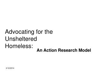 Advocating for the Unsheltered Homeless: