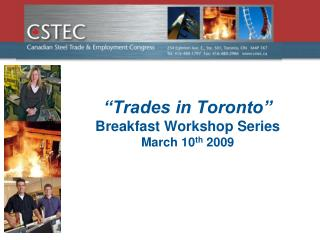 """Trades in Toronto"" Breakfast Workshop Series March 10 th  2009"