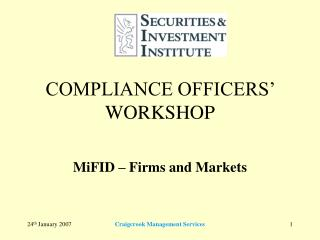 COMPLIANCE OFFICERS' WORKSHOP