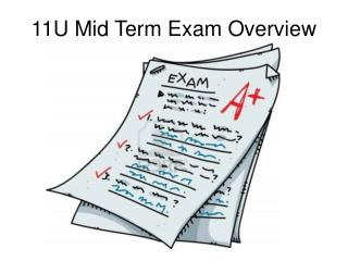 11U Mid Term Exam Overview