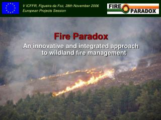 Fire Paradox An innovative and integrated approach to wildland fire management