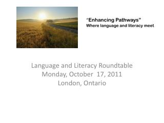 """ Enhancing Pathways""  Where language and literacy meet"