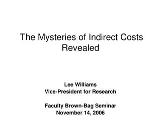 The Mysteries of Indirect Costs Revealed