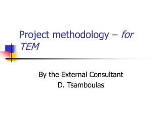 Project methodology –  for TEM