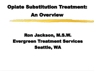 Opiate Substitution Treatment: An Overview