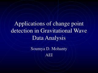 Applications of change point detection in Gravitational Wave Data Analysis