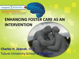 ENHANCING FOSTER CARE AS AN INTERVENTION