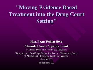 """Moving Evidence Based Treatment into the Drug Court Setting"""