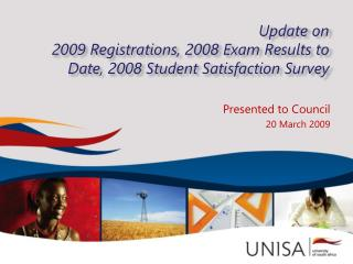 Update on  2009 Registrations, 2008 Exam Results to Date, 2008 Student Satisfaction Survey
