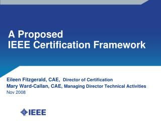 A Proposed  IEEE Certification Framework