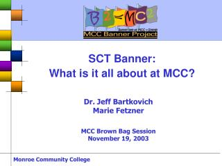 SCT Banner:  What is it all about at MCC?