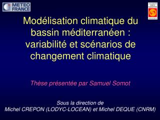 Sous la direction de  Michel CREPON (LODYC-LOCEAN) et Michel DEQUE (CNRM)