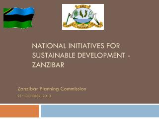 NATIONAL INITIATIVES FOR SUSTAINABLE DEVELOPMENT -  ZANZIBAR