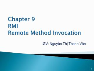 Chapter 9 RMI  Remote  Method  Invocation