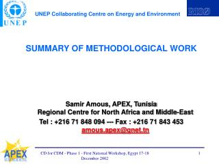 SUMMARY OF METHODOLOGICAL WORK     Samir Amous, APEX, Tunisia Regional Centre for North Africa and Middle-East Tel : 216