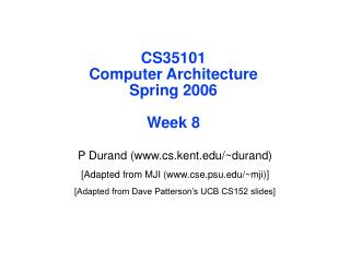 CS35101 Computer Architecture Spring 2006 Week 8