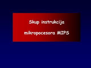 Skup instrukcija  mikropocesora MIPS