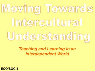 Moving Towards  Intercultural  Understanding
