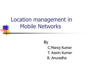 Location management in 	Mobile Networks
