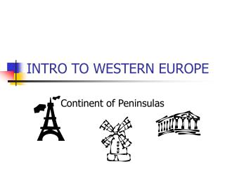 INTRO TO WESTERN EUROPE