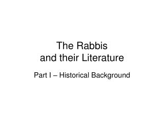 The Rabbis  and their Literature