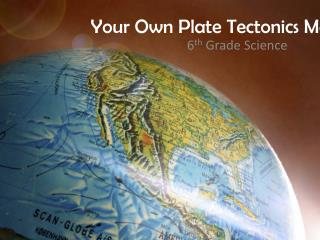 Your Own Plate Tectonics Map