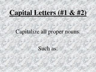 Capital Letters (#1 & #2)