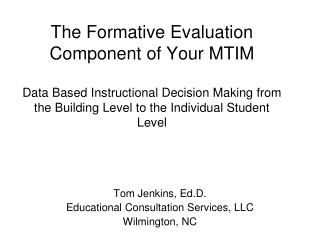 Tom Jenkins, Ed.D. Educational Consultation Services, LLC Wilmington, NC