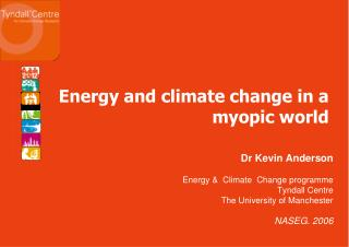 Energy and climate change in a myopic world