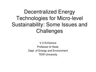 Decentralized Energy Technologies for Micro-level Sustainability: Some Issues and Challenges