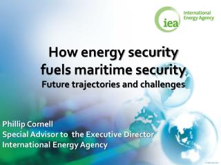 How energy security fuels maritime security Future trajectories and challenges