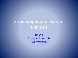 Streetscapes and plans of Pompeii