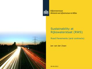 Sustainability at  Rijkswaterstaat (RWS)  Road Pavements (and contracts)