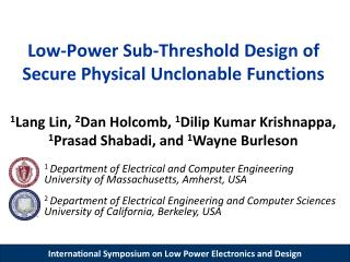 Low-Power Sub- Threshold  Design of Secure  Physical  Unclonable  Functions