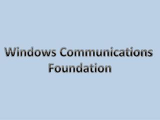 Windows Communications  Foundation