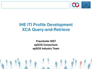 IHE ITI Profile Development XCA Query-and-Retrieve
