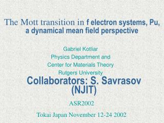 The Mott transition in  f electron systems, Pu, a dynamical mean field perspective