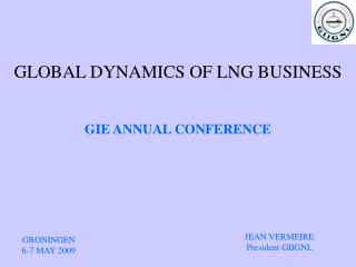 GLOBAL DYNAMICS OF LNG BUSINESS
